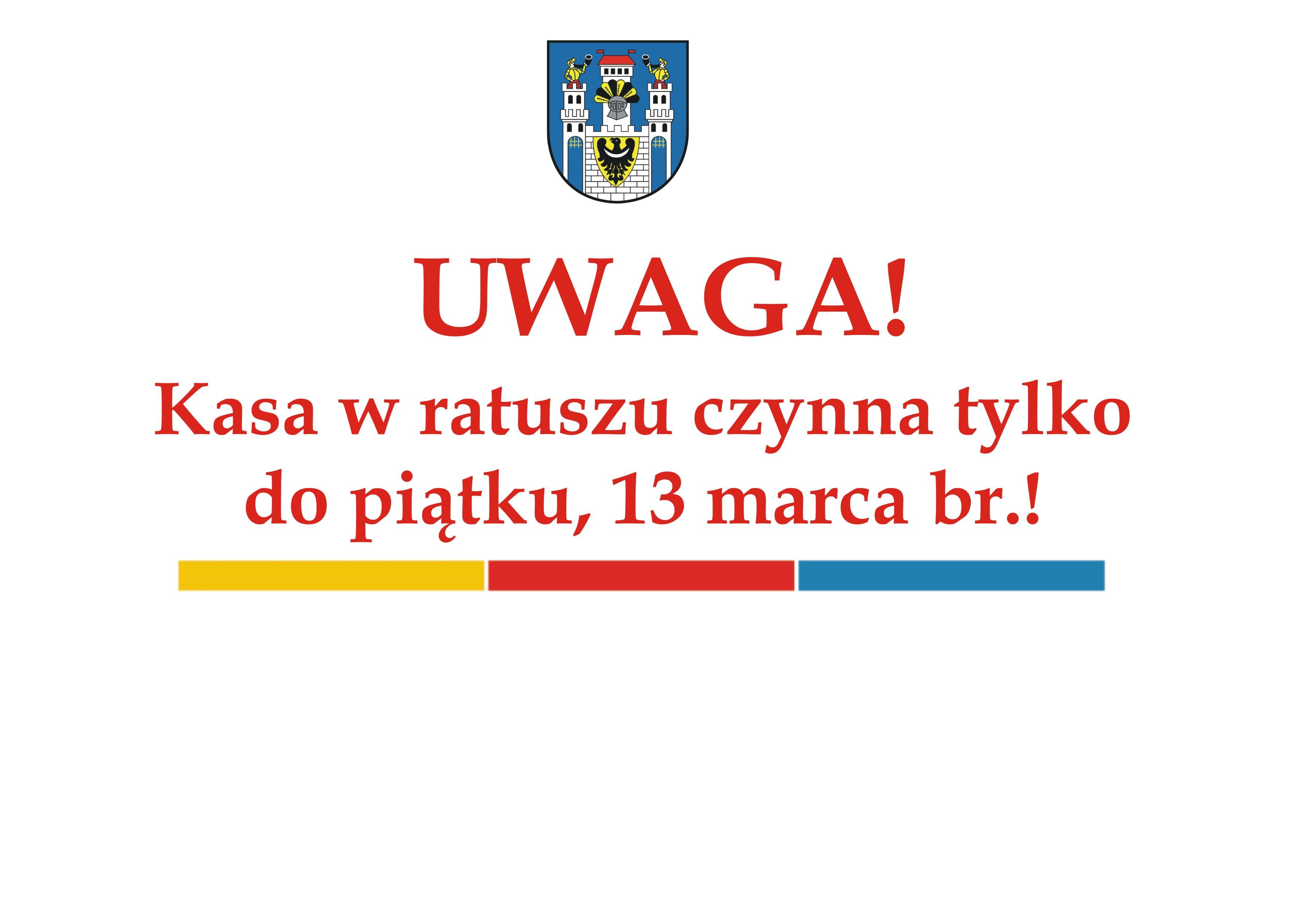 Ilustracja do informacji: Kasa w ratuszu czynna tylko do piątku, 13 marca br.!